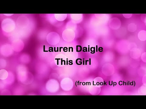 This Girl - Lauren Daigle [lyrics]