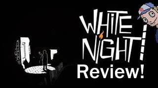 White Night Review!