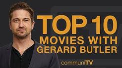 Top 10 Gerard Butler Movies