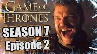 Game of Thrones, Season 7 - Episode 2 RECAP