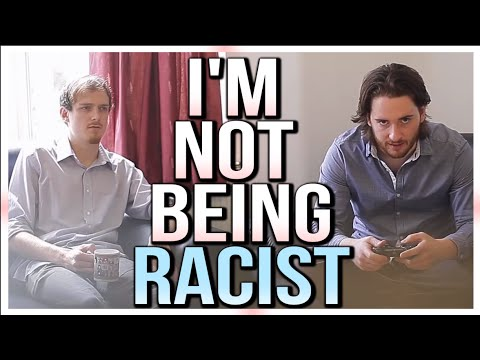 I'm not being racist