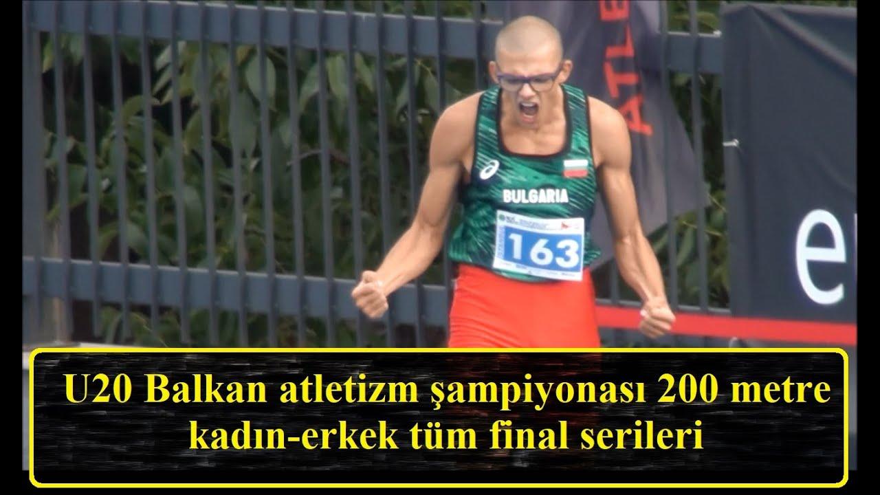 U20 Balkan atletizm şampiyonası 200 metre kadın-erkek tüm final serileri