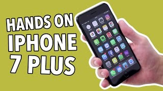 HANDS ON: IPHONE 7 PLUS