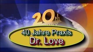 40 Jahre Praxis Dr. Love