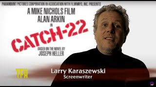 Larry Karaszewski on CATCH 22
