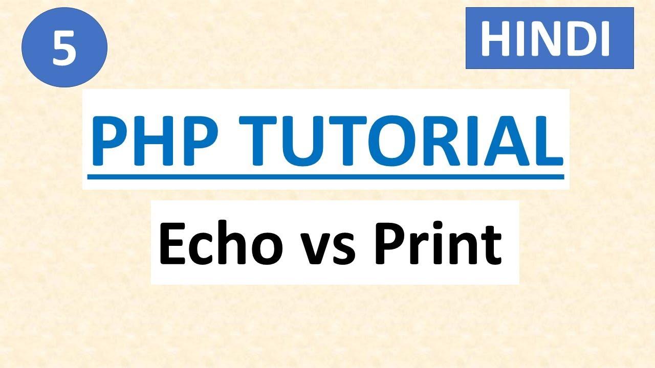 Php tutorial #10 echo vs. Print youtube.