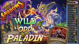 Best Deck? Wild Odd Paladin Deck!   Rise of Shadows   Hearthstone