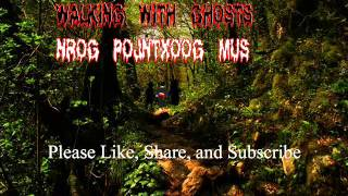 Walking With Ghosts Nrog PojNtxoog Mus