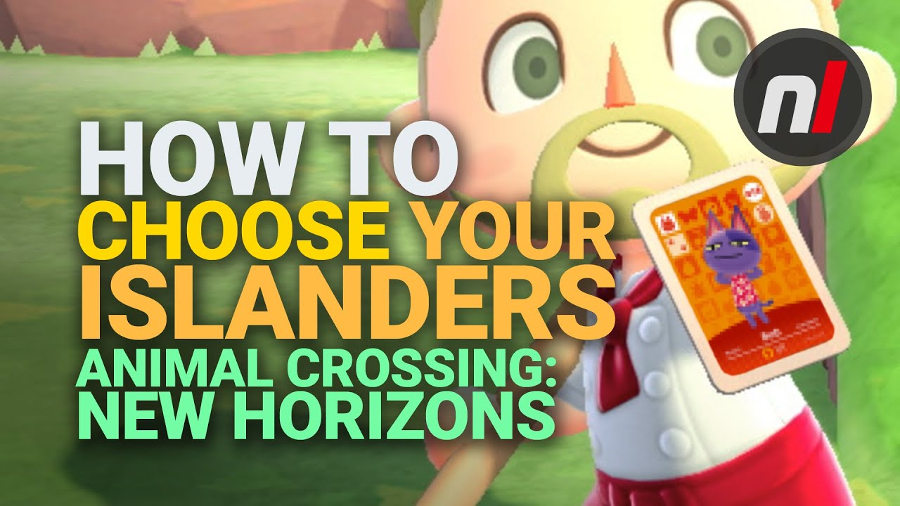 How To Choose Your Villagers In Animal Crossing New Horizons