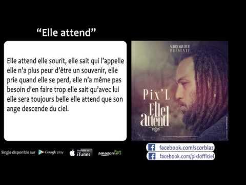 Pix'l - Elle Attend Ft. Scory Kovitch - (Officiel) Lyrics