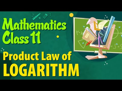 Product Law of Logarithms - Logarithms Law - Logarithm - Mathematics Class 11 | Ekeeda.com