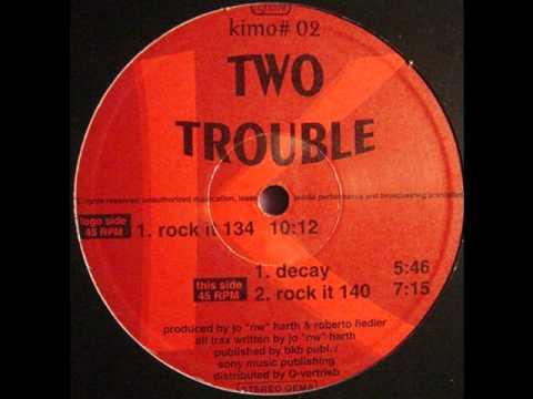 Two Trouble - Rock It +2