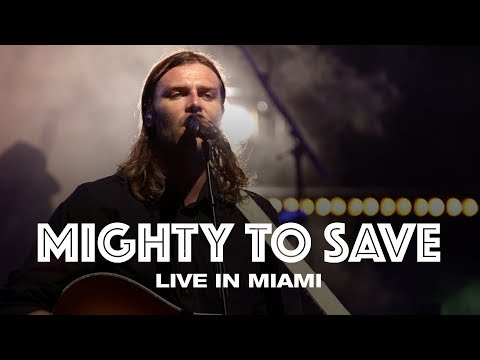 MIGHTY TO SAVE   IN MIAMI  Hillsong UNITED