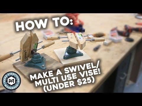 How To Make A Super Versatile Swivel Vise ( Under $25)
