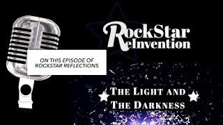 RockStar ReInvention: RockStar Reflections - The Light and the Darkness
