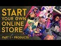 HOW TO START YOUR OWN ONLINE STORE - Part 1- Products // jacquelindeleon