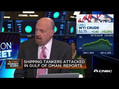 Jim Cramer: The Gulf of Oman tanker attack is a story about US oil independence