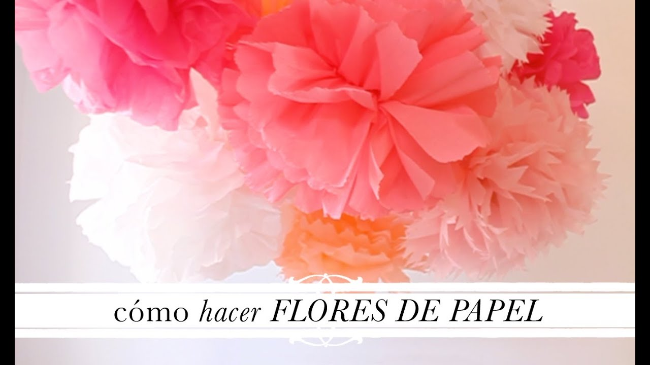 Tuto decoraci n c mo hacer flores de papel youtube - Como hacer flores ...