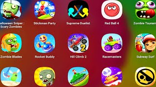 Stickman Sniper,Stickman Party,Supreme Duelist Stickman,Red Ball4,Zombie Tsunami,Zombie Blades,Buddy