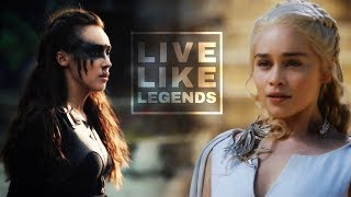 (AU) Lexa & Daenerys || Live Like Legends