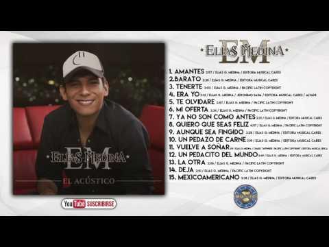 Elias Medina / El Acústico  ( Album Completo )