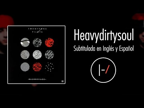 Twenty One Pilots - HeavyDirtySoul...