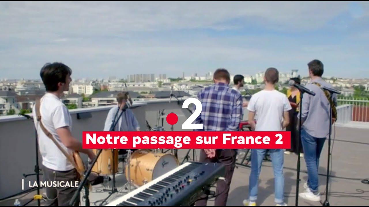 Notre passage sur France 2 (La musicale)