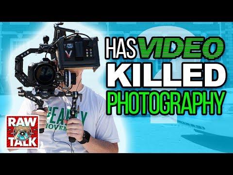 Has Video KILLED Photography? RAWtalk 244 LIVE Friday April 13th 2018 3pm EST