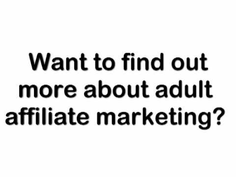 Adult Affiliate Marketing: How To Promote Your Website And Boost Traffic