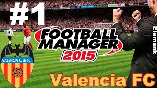 Football Manager 2015 Карьера за Valencia #1