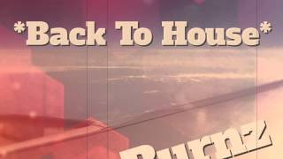 Ray Burnz - Back To House (Club Mix)