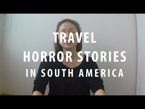#21. Travel Horror Stories & Tips in South America