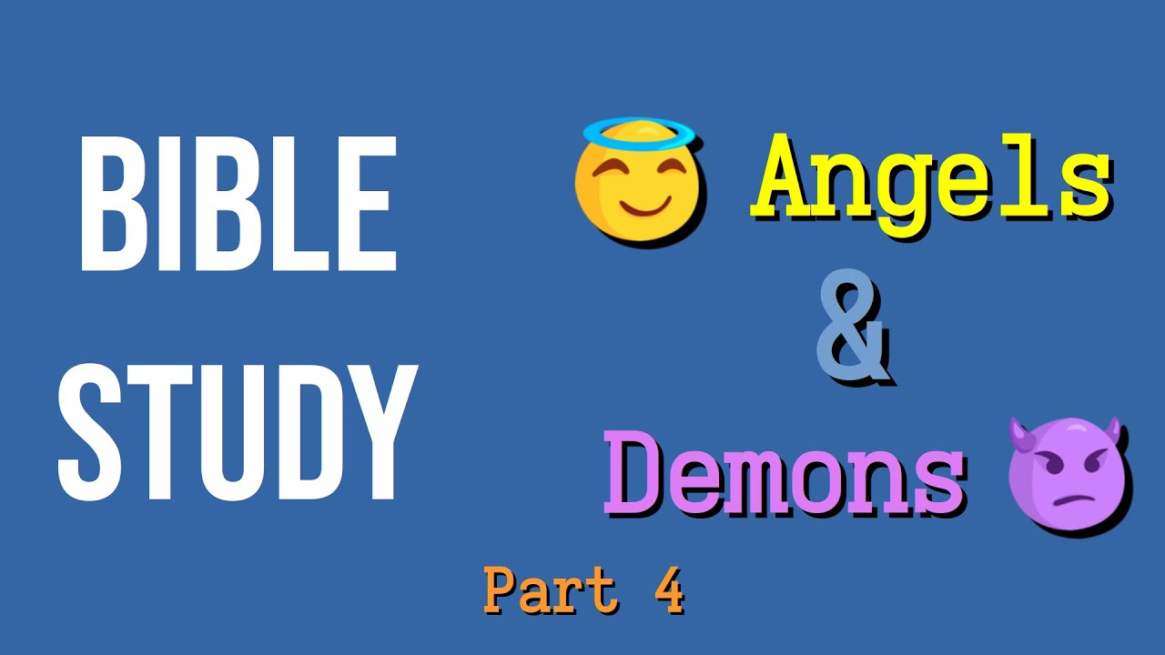 Online Bible Study: Angels and Demons Part 4