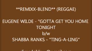 "DJ MAD PHLEXX (MPB) = EUGENE WILDE - ""GOTTA GET YOU HOME TONIGHT""  b=w  SHABBA RANK -""TING-A-LING"""