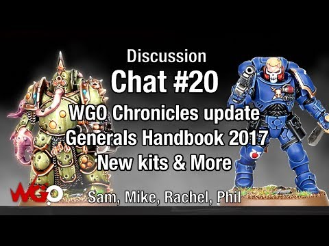 Chat #20 New Primaris Kits, Generals Handbook 2017 & WGO Chronicles