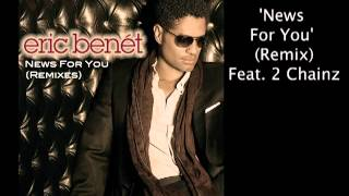 "Eric Benét ""NEWS FOR YOU"" OFFICIAL (REMIX) feat 2 Chainz"