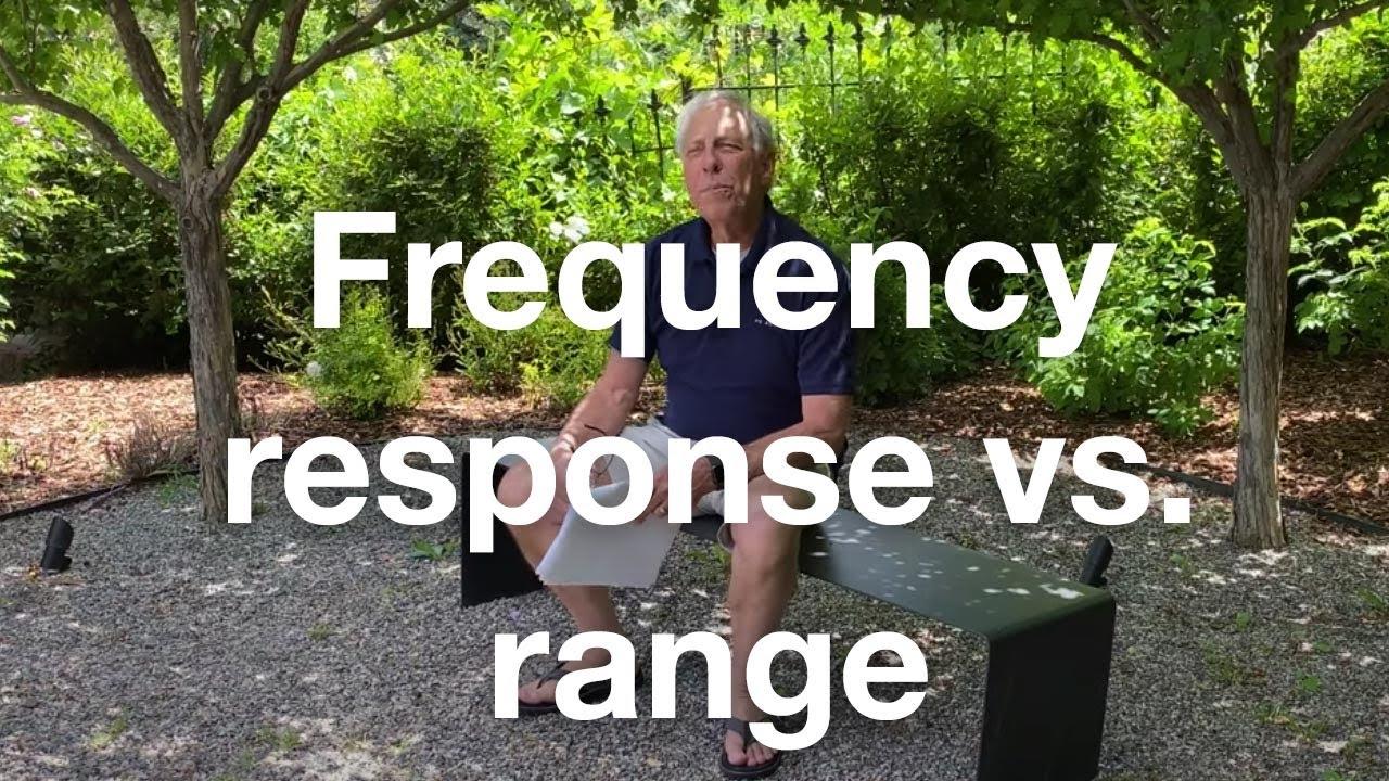 Frequency response vs. range