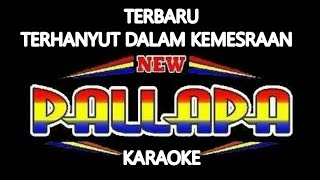 Download NEW PALAPA TERHANYUT DALAM KEMESRAAN KARAOKE VERSION -SIRAMPOG Chanel