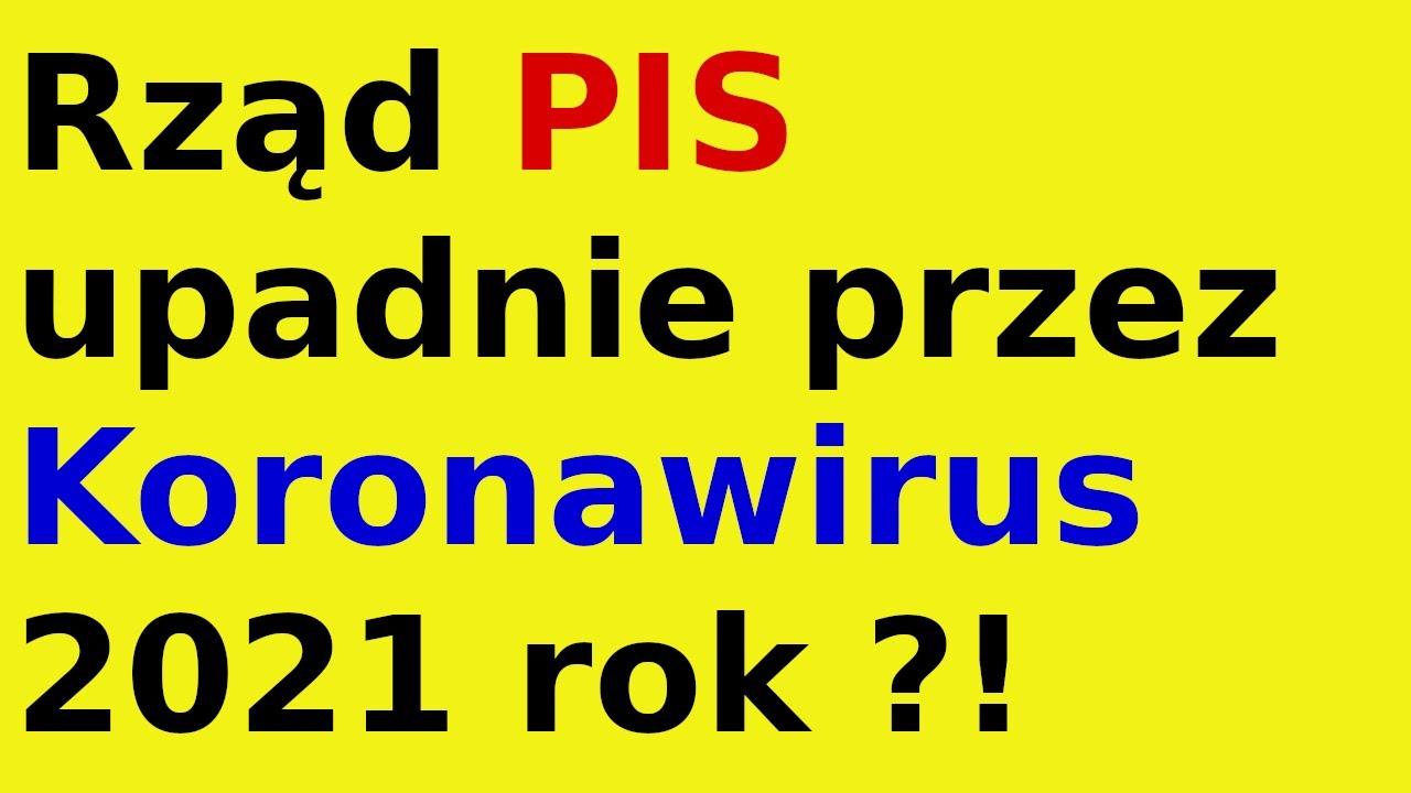 Rząd PIS upadnie przez Koronawirus przepowiednia 2021 ?!
