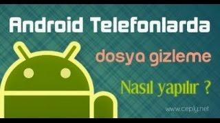 Android Telefonda Programsiz Dosya Resim Muzik Nasil Gizlenir