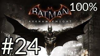 Batman: Arkham Knight 100% Gameplay Walkthrough Part 24 [1080p HD] - No Commentary