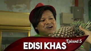 Edisi Khas | Episod 5