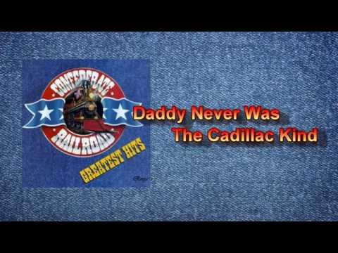 Confederate Railroad Daddy Never Was The Cadillac Kind