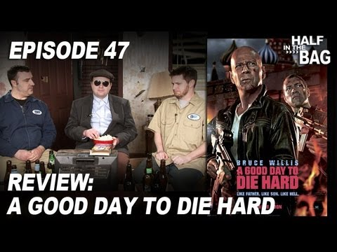 Half in the Bag Episode 47: A Good Day to Die Hard