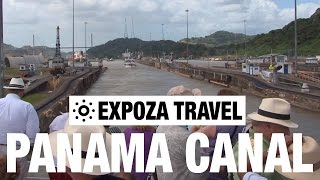 Panama Canal (Panama City) Vacation Travel Video Guide