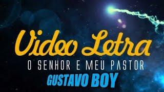 FUNK GOSPEL 2018 - GUSTAVO BOY - O SENHOR E MEU PASTOR.( IGOR DJ & DAVI OLIVER ).( Video letra )