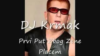 DJ Krmak- Prvi put zbog zene placem