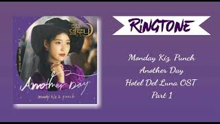 [RINGTONE] Monday Kiz, Punch (펀치) – Another Day (Hotel Del Luna OST Part 1) || DOWNLOAD