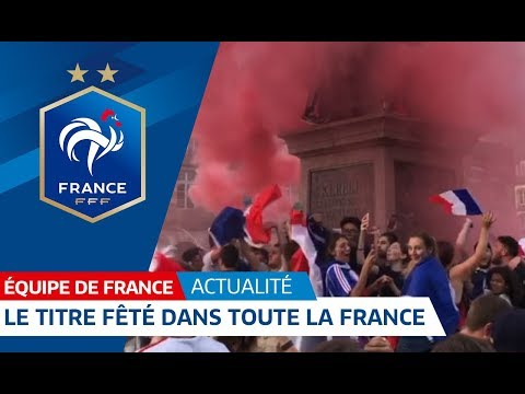 France: Entire country rejoices at World Cup triumph I FFF 2018