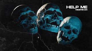 MESHIKAN - Help Me [HN Release]